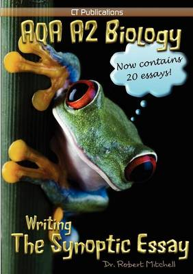 AQA A2 Biology: Writing the Synoptic Essay (Paperback)