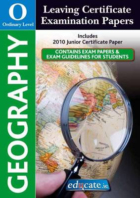 Geography Ordinary Level Leaving Certificate Examination Papers (Paperback)