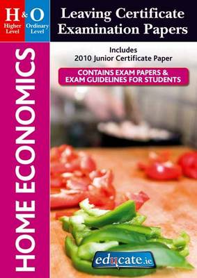 Home Economics Higher & Ordinary Level Leaving Certificate Examination Papers (Paperback)