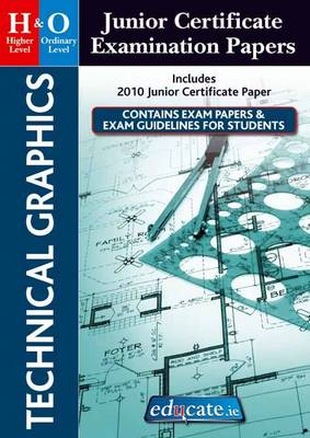 Technical Graphics Higher & Ordinary Level Junior Certificate Examination Papers (Paperback)