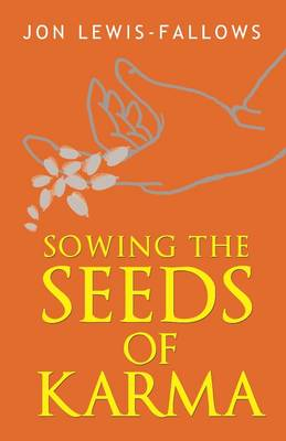 Sowing the Seeds of Karma (Paperback)