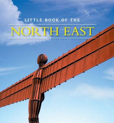 Little Book of the North East (Hardback)