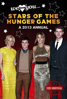 We Love You Stars of the Hunger Games Annual 2013 (Hardback)