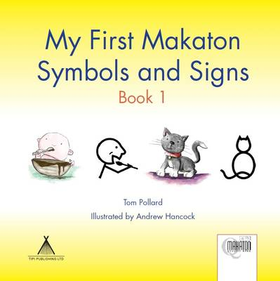 My First Makaton Symbols and Signs: Bk. 1 (Paperback)
