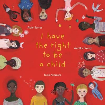 I Have the Right to be a Child (Paperback)