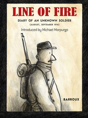 Line of Fire: Diary of an Unknown Soldier August - September 1914 (Paperback)