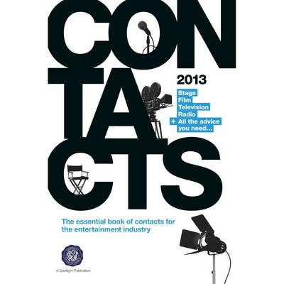 Contacts 2013: Stage, Television, Film & Radio (Paperback)