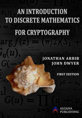 An Introduction to Discrete Mathematics for Cryptography (Paperback)