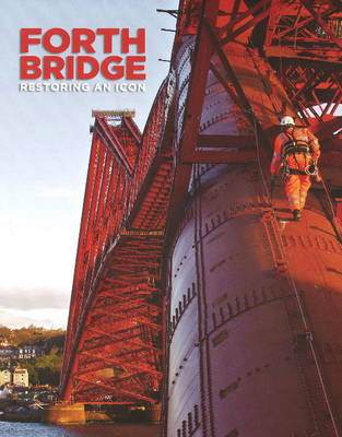 Forth Bridge: Restoring an Icon (Paperback)
