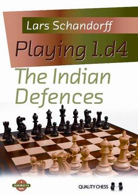 Playing 1.D4 The Indian Defences (Paperback)