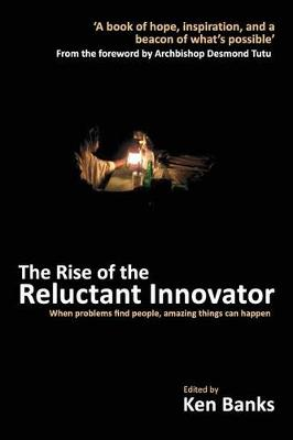 The Rise of the Reluctant Innovator (Paperback)