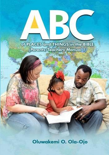 ABC Of Places and Things in the Bible - Parents/Teachers Manual 1 (Paperback)