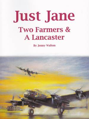 Just Jane: Two Farmers & a Lancaster (Paperback)
