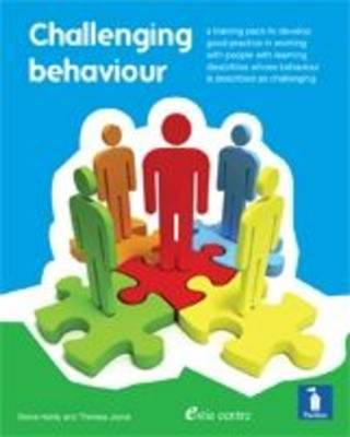 Challenging Behaviour: A Handbook: Practical Resource Addressing Ways of Providing Positive Behavioural Support to People with Learning Disabilities Whose Behaviour is Described as Challenging (Book)