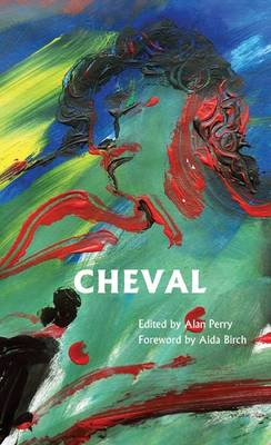 Cheval: 5: The Terry Hetherington Award Anthology 2012 (Paperback)
