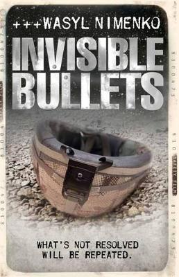 Invisible Bullets (Paperback)