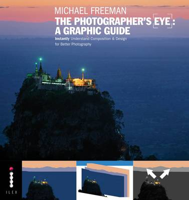 The Photographer's Eye: A Graphic Guide: Instantly Understand Composition and Design for Better Photography (Paperback)