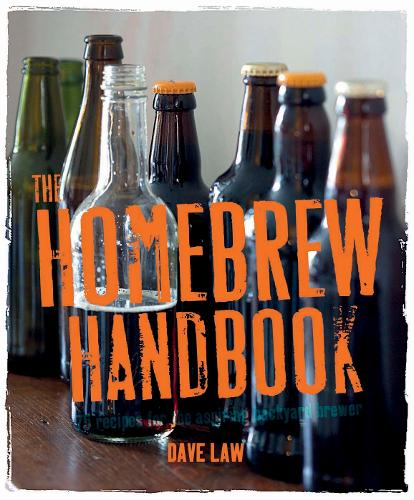 The Homebrew Handbook: 75 Recipes for the Aspiring Backyard Brewer (Hardback)