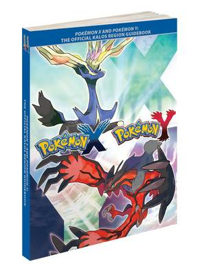Pokemon X and Pokemon Y: The Official Kalos Region Guidebook (Paperback)
