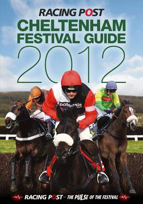 The Cheltenham Festival Guide 2012 (Paperback)