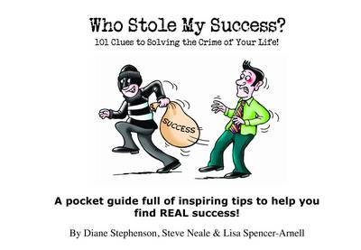 Who Stole My Success?: 101 Clues to Solving the Crime of Your Life (Paperback)