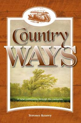 Country Ways: A Rural Community Through the Centuries (Paperback)