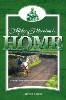 History, Heroism and Home: A Family's Story Through Two Thousand Years of History (Paperback)