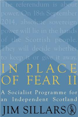 In Place of Fear II: A Socialist Programme for an Independent Scotland (Paperback)