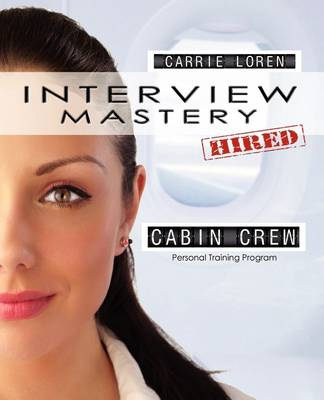 Interview Mastery: Cabin Crew: Personal Training Program (Paperback)