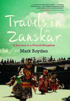 Travels in Zanskar: A Journey to a Closed Kingdom (Paperback)