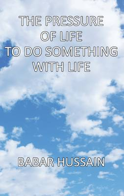 Pressure Of Life To Do Something With Life (Paperback)