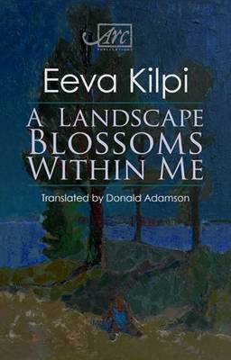 A Landscape Blossoms Within Me - Arc Translations (Paperback)