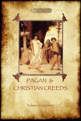 Pagan and Christian Creeds: Their Origin and Meaning (Aziloth Books) (Paperback)