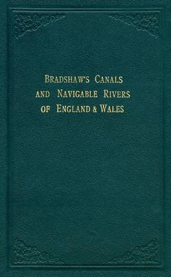Bradshaw's Canals and Navigable Rivers: Of England and Wales - Old House (Hardback)