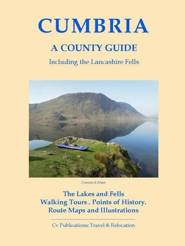 Cumbria: A County Guide: including the Lancashire Fells - Barnaby's Relocation Guides 7 (Paperback)