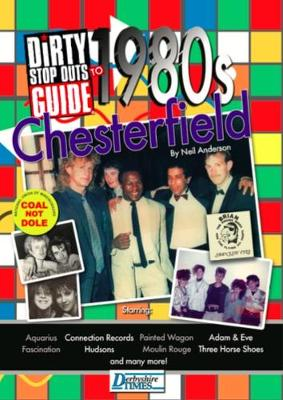 Dirty Stop Outs' Guide to 1980s Chesterfield (Paperback)