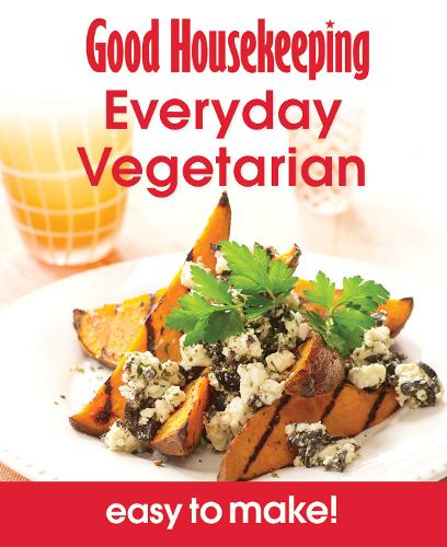 Everyday Vegetarian: Over 100 Triple-tested Recipes - Easy to Make! S. (Paperback)