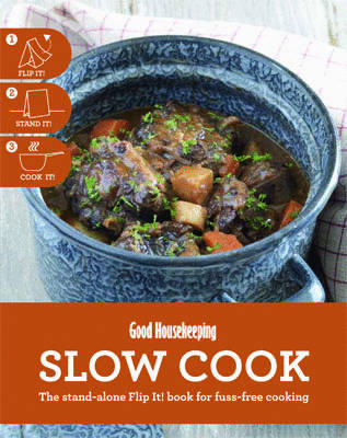Slow Cook: The Stand-alone Flip It! Book for Fuss-free Cooking - Good Housekeeping (Spiral bound)
