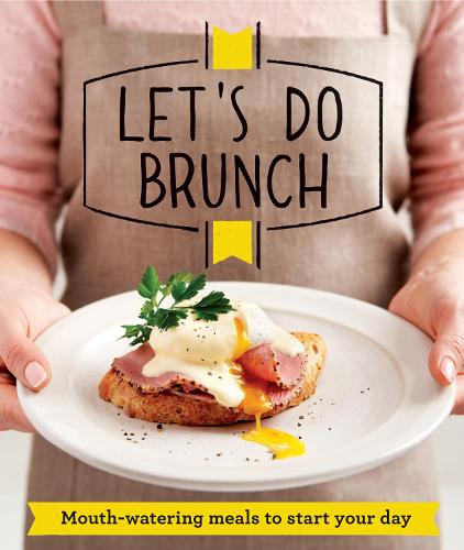 Let's Do Brunch: Morning Meals to Start Your Day (Paperback)
