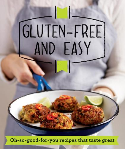 Gluten-Free and Easy: Oh-So-Good-For-You Recipes That Taste Great (Paperback)