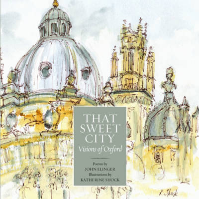 That Sweet City: Visions of Oxford (Paperback)