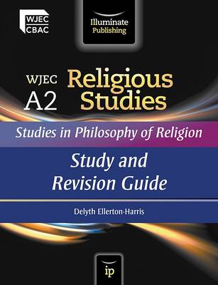 WJEC A2 Religious Studies: Studies in Philosophy of Religion - Study and Revision Guide (Paperback)