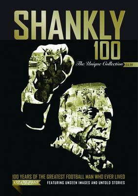 Shankly 100 - the Unique Collection (Paperback)