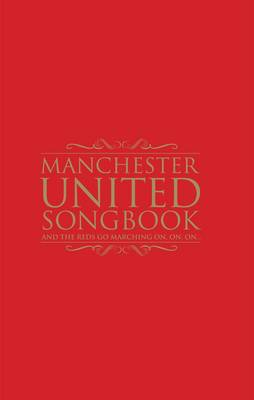 The Manchester United Songbook (Hardback)