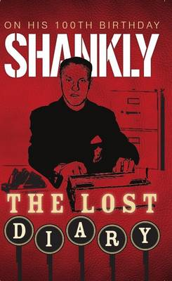 Shankly the Lost Diary (Hardback)
