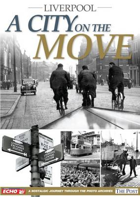 Liverpool - A City on the Move (Paperback)