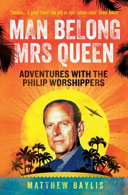 Man Belong Mrs Queen: My South Sea Adventures with the Philip Worshippers (Paperback)