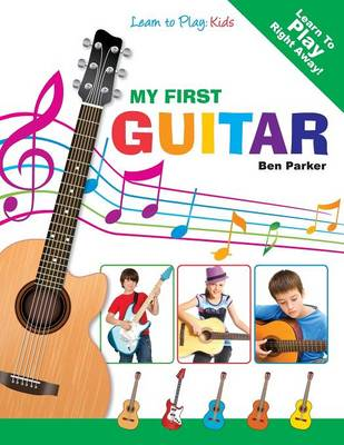 My First Guitar - Learn To Play: Kids (Paperback)