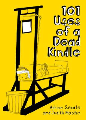 101 Uses of a Dead Kindle (Paperback)
