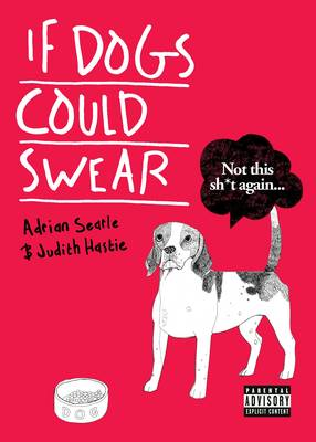 If Dogs Could Swear (Paperback)